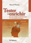 Tester et enrichir sa culture scientifique et technologique